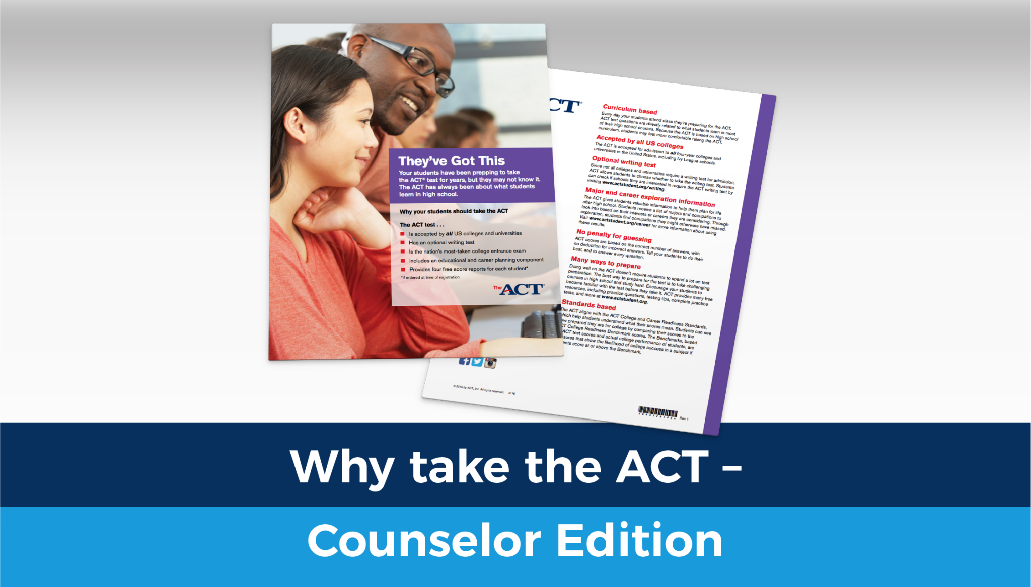 Why take the ACT - Counselor Edition